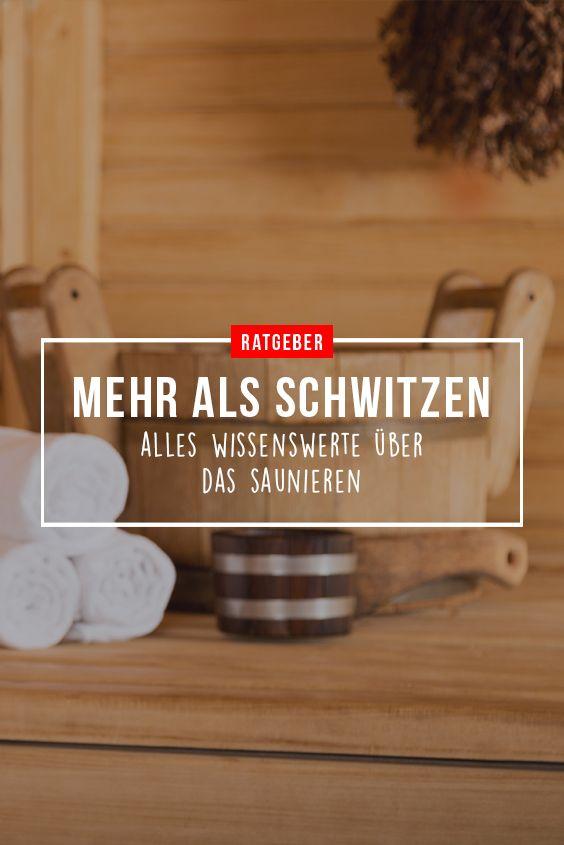 Bad Ratgeber Mehr Als Nur Schwitzen Alles Wissenswerte Zum Saunieren Wissenswertes Wissen Sauna