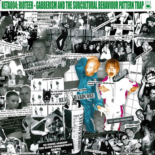 Rioteer - Gabberism And The Subcultural Behavior Pattern Trap (2009)