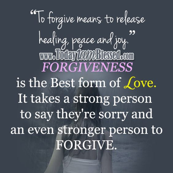 "Forgiveness Quotes ♥ ""FORGIVENESS Is The Best Form Of Love"