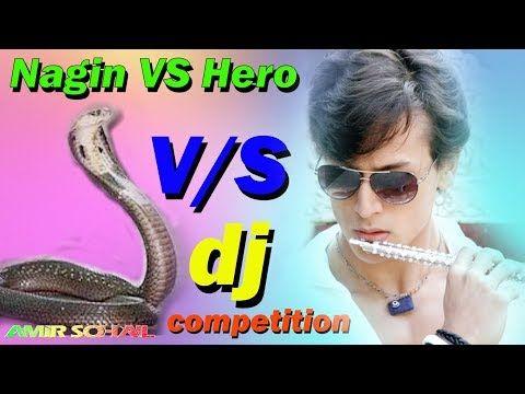 Nagin Vs Hero Flute Music Competition Dj Music Matal Dance Music Dj Remix Nagin Vs Hero 2018 Youtube Dj Songs Dj Remix Songs Dj Remix