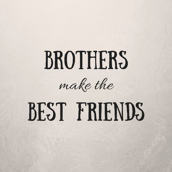 Best Brother Quotes And Sibling Sayings Best Brother Quotes Little Brother Quotes Big Brother Quotes