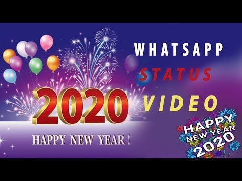 Happy New Year Whatsapp Status 2020 2020 Whatsapp Status Videos