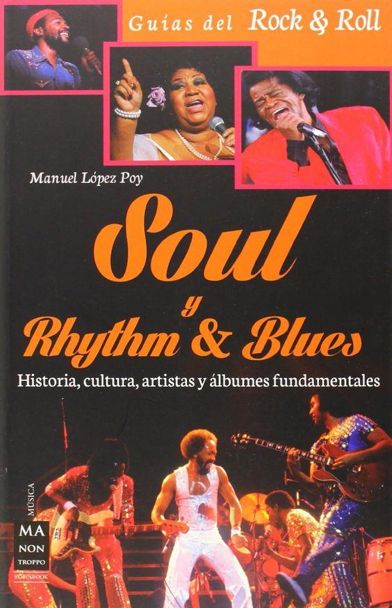 Soul y Rhythm & Blues (Robin Book, 2014) de Manuel López Poy. A partir de 12 años.