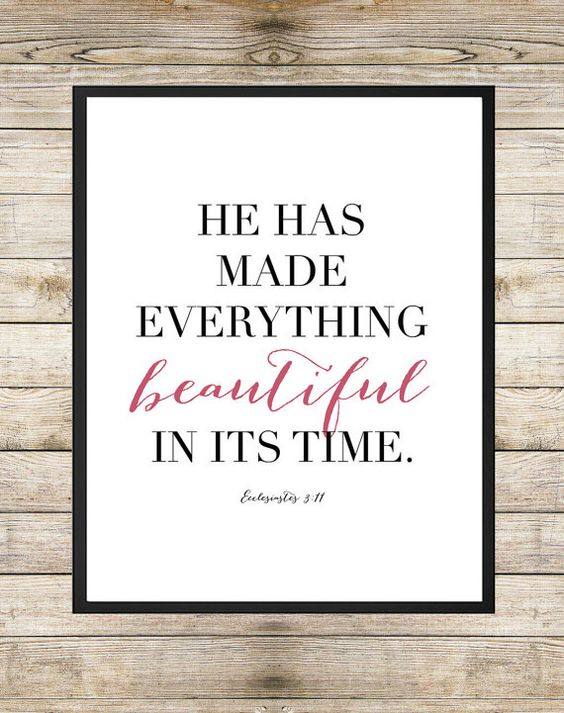 he has made everything beautiful in its time by