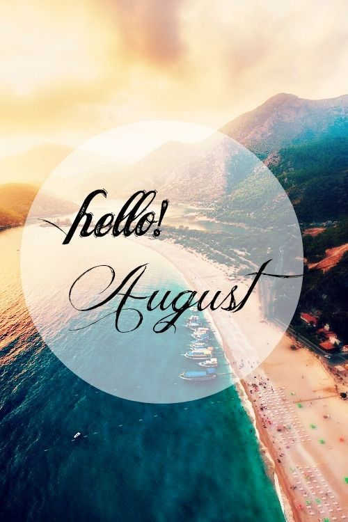 Hello August Tumblr Images Pictures Photos Wallpapers In 2020