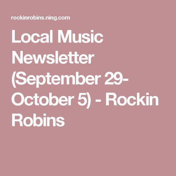 Local Music Newsletter (September 29- October 5) - Rockin Robins