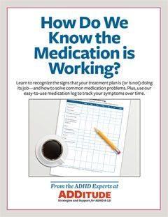 Learn to recognize signs that your medication plan is (or is not) doing its job. Plus, track a medication's effectiveness with this log.: