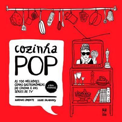 Foto: #LivreiroRecomenda A nova bossa da Panda Books é o curioso e saboroso #CozinhaPop. Com a premissa de trazer as 100 melhores cenas gastronômicas do cinema e das séries de TV + as receitas e curiosidades dos filmes. Gostoso que só. > http://bit.ly/1nagNcz