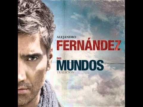 Alejandro Fernandez Dos Mundos Completo Youtube Dos Mundos Mundo Alejandro Fernandez
