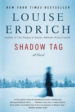 A fragile family begins to unravel but can they be redeemed? Shadow Tag by Louise Erdrich is Ladies of the Night Book choice for June 4, 2012.