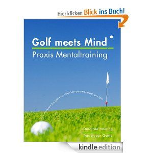 Golf meets Mind: Praxis Mentaltraining