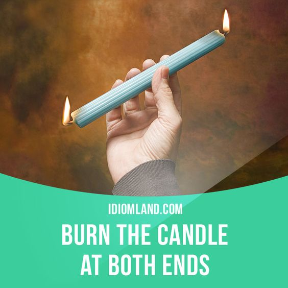 """""""Burn the candle at both ends"""" means """"to work or study day and night"""". Example: Mary has been burning the candle at both ends studying for her exams and now she's ill! Get our apps for learning English: learzing.com"""