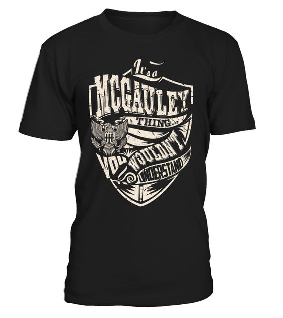 It's a MCGAULEY Thing, You Wouldn't Understand