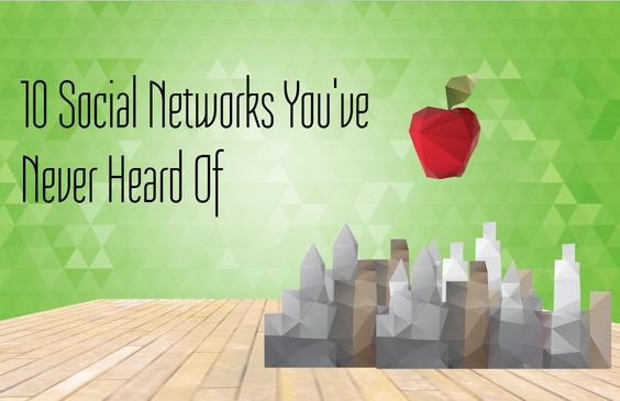 10 Social Networks You've Never Heard Of (although let's face it, on Pinterest everyone's heard of the first one there)