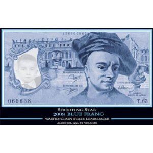 Behold the 2008 Blue Franc from Shooting Star . The grape is blaufrankisch, which led to the clever adaptation of the french franc note on the label.  this should definitely not be confused with Elizabeth Fry on the reverse of the British 5 pound note!