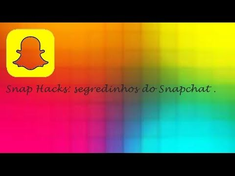 Snap Hacks: Segredinhos do Snapchat iOS
