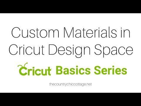 Custom Material Settings In Cricut Design Space Youtube In 2020 Cricut Design Cricut Cricut Tutorials