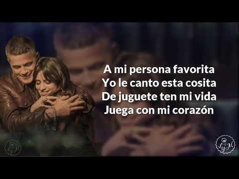 Alejandro Sanz Mi Persona Favorita Ft Camila Cabello Letra