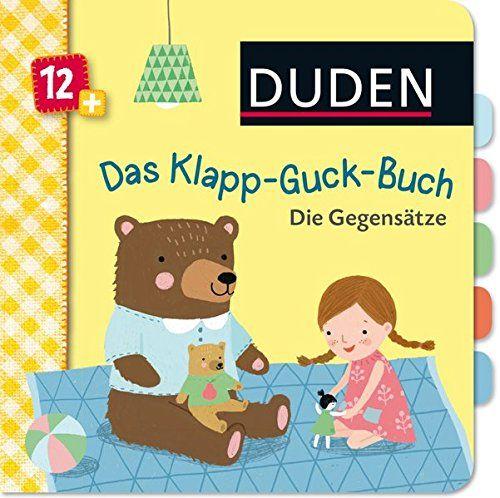 Duden 12 Das Klapp Guck Buch Die Gegensa Tze Ab 12 Monaten Duden Pappbilderba Cher 12 Monate Guck Buch Die Klapp Bucher Duden Kinderbucher