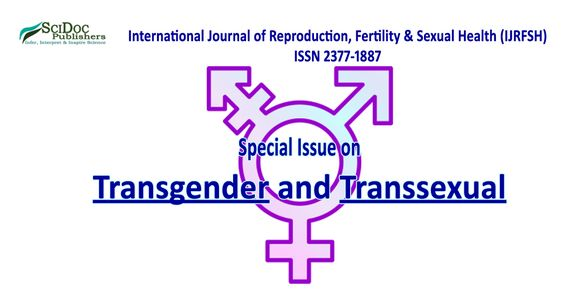 International Journal of Reproduction, Fertility & Sexual Health (IJRFSH) Special Issue on Transgender and Transsexual  Short Description: Transgender is the state of one's gender identity or gender expression not matching one's assigned sex. Transgender is independent of sexual orientation; transgender people may identify as heterosexual,homosexual, bisexual, etc.