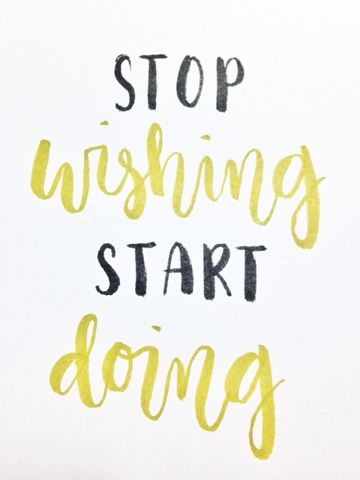 """""""Stop wishing, start doing.""""      Brush lettering of motivational quotes every Sunday. Now up on the blog!  More lettering on my Instagram (mieracles):"""