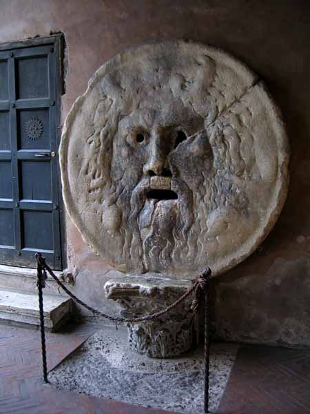 The Mouth of Truth -Starting from the Middle Ages, it was believed that if one told a lie with one's hand in the mouth of the sculpture, it would be bitten off. The Mouth of Truth is located in the portico of the church of Santa Maria in Cosmedin in Rome, Italy