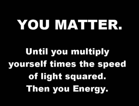 you matter. then you energy.