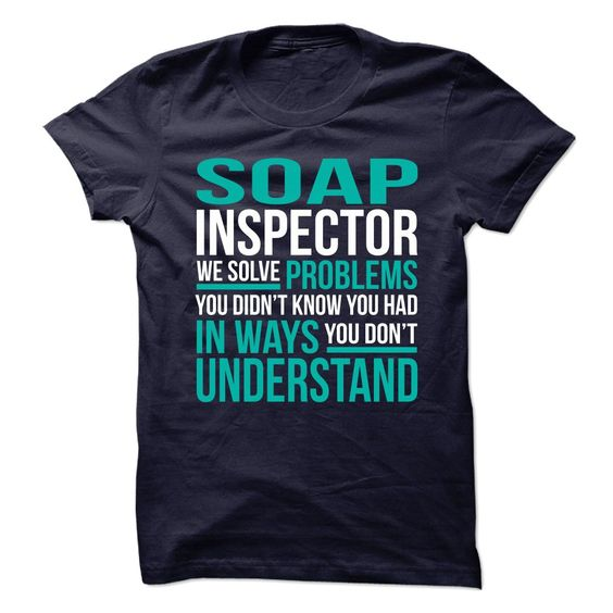 New Design for SOAP INSPECTOR T-Shirts, Hoodies. VIEW DETAIL ==► https://www.sunfrog.com/No-Category/New-Design-for-SOAP-INSPECTOR.html?id=41382
