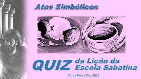 Quiz da Lição 6 - Atos Simbólicos