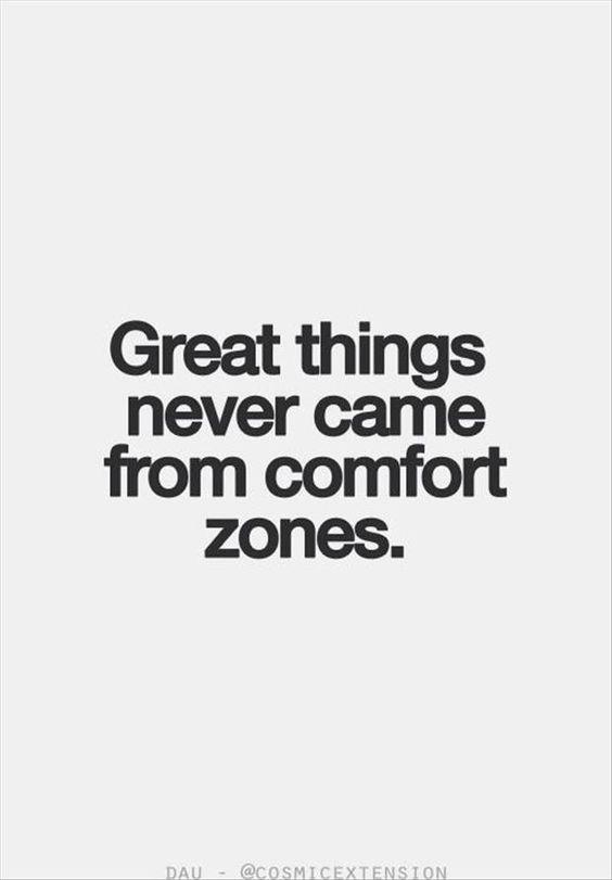 Quote#1 - Grandes feitos nunca vêm da zona de conforto