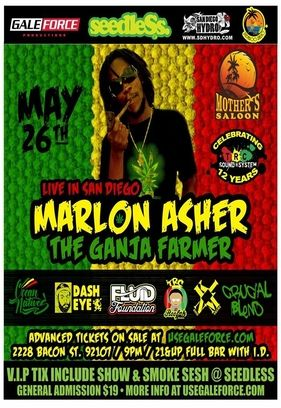 Don't miss the Ganja Farmer in San Diego at Mother's Saloon OB With MC Reefa TRC sounds spinning in between sets all night long. Fluid Foundation is backing band for Marlon Asher. Other Performances by San Diego Bands: KL Noise Makers KLNM – Ocean Natives – Crucial Blend