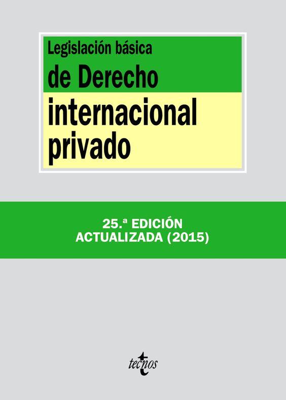 Legislación básica de derecho internacional privado.     25ª ed.    Tecnos, 2015