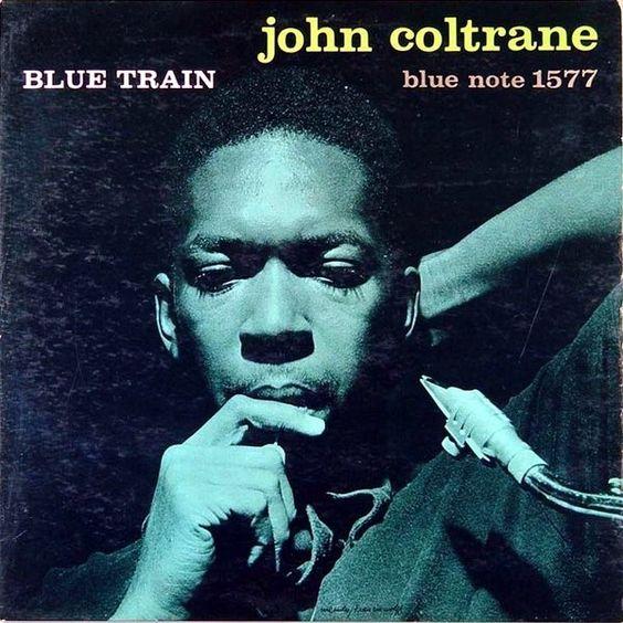 John Coltrane - Blue Train  Blue Note BLP 1577 - Enregistré le 15 septembre 1957 - Sortie en février 1958  Note: 10/10