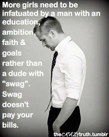 real talk.: Ryan Gosling, Swag Doesn T, Education Ambition, Truth, Ambition Faith, So True, Well Said, Doesn T Pay, My Man