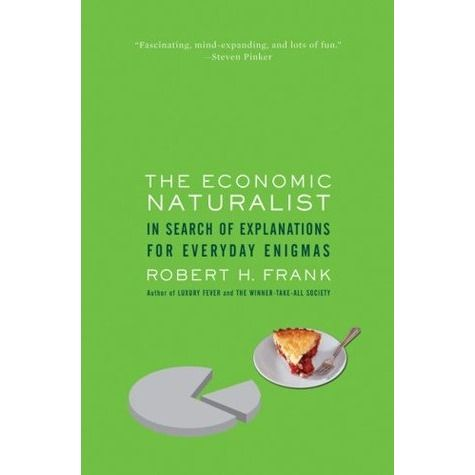 The Economic Naturalist Naturalist Books To Read Mind Expanding