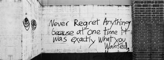 Have no regrets