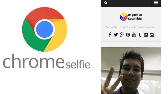 "ChromeSelfie la nueva ""función"" de Google Chrome"