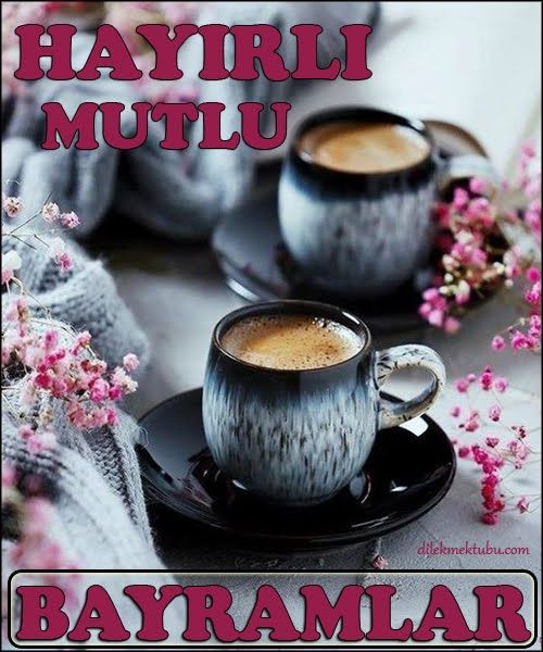 Ramazan Bayrami Mesajlari Dilek Mektubu Bayram Ramazanbayrami Bayrammesajlari Bayramkartlari Kurbanbayrami Coffee Break Kahve Sevenler Kahve