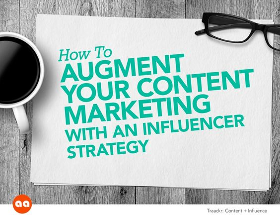 Augment Content Marketing with Influencer Strategy by Traackr via slideshare