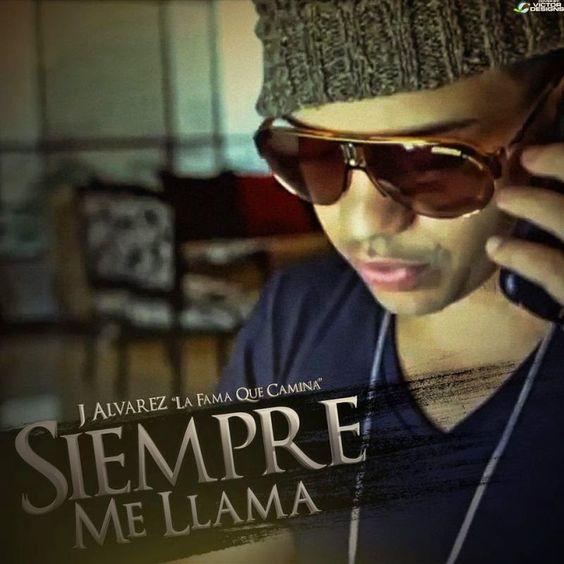 NEW - MP3'S - VIDEOS: J Alvarez - Siempre Me Llama