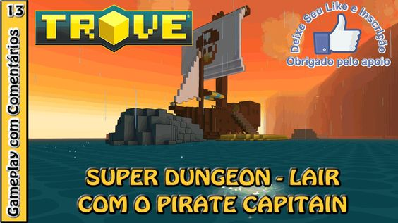 TROVE Pirate Capitain - Upando o CAPITÃO PIRATA até o level 10