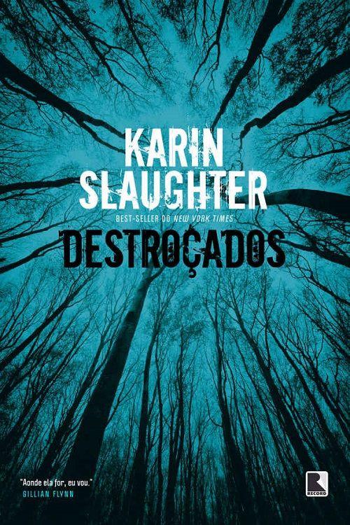 Destrocados Will Trent Vol 4 Karin Slaughter Com Imagens