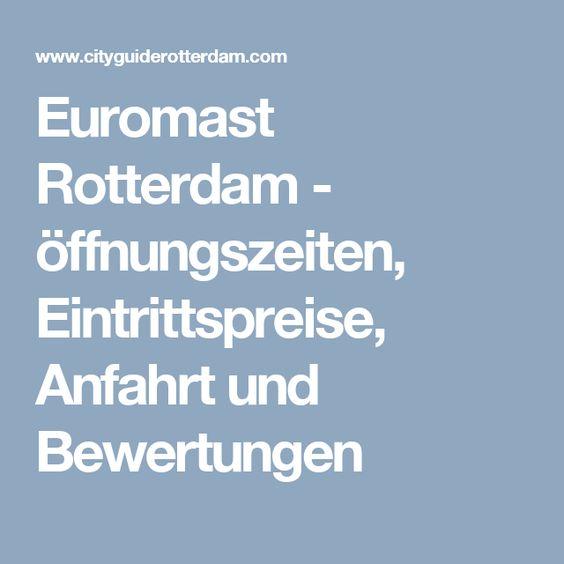 Euromast Rotterdam Offnungszeiten Eintrittspreise Anfahrt Und