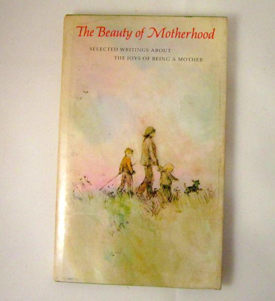 The Beauty of Motherhood 1967 Hallmark Book Poetry and Prose