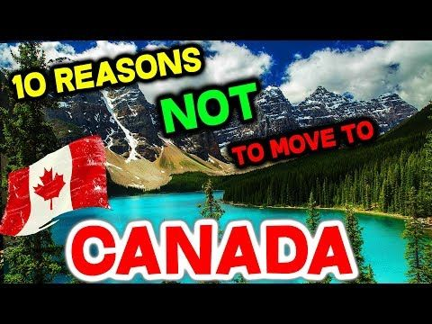 Top 10 Reasons Not To Move To Canada Youtube In 2020 Moving To Canada Traveling By Yourself Best Places To Live
