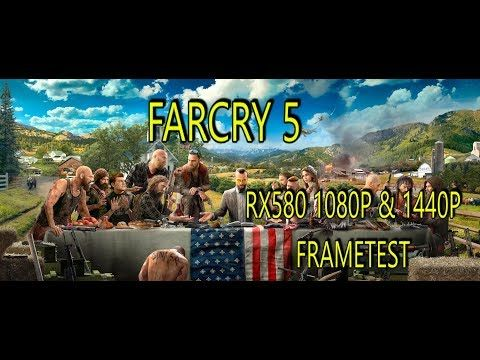Far Cry 5 Rx580 1080p 1440p Frametest Youtube With Images