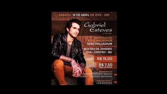 Gabriel Esteves & Banda 18 de abril 2015 - Teatro de Bolso Júlio Mackenzie - SESC Palladium - Belo Horizonte  Show Divulgação do CD
