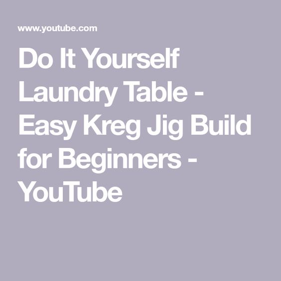 Do It Yourself Laundry Table Easy Kreg Jig Build For Beginners