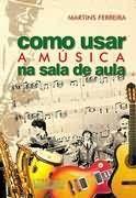 Livro COMO USAR A MUSICA NA SALA DE AULA | Livraria Cultura | Pensou cultura, a Cultura entrega