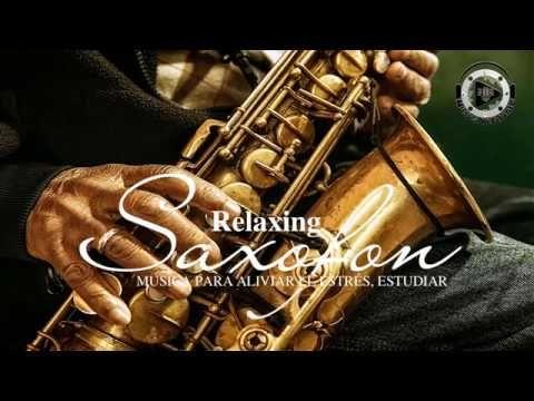 Musica Clasica Relajante Saxofón Instrumental La Mejor Música De Saxofón De Todos Los Tiempos Youtube En 2020 Musica De Saxofon Instrumentales Musica Clasica